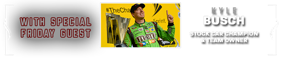 Special Friday Night Guest Kyle Busch